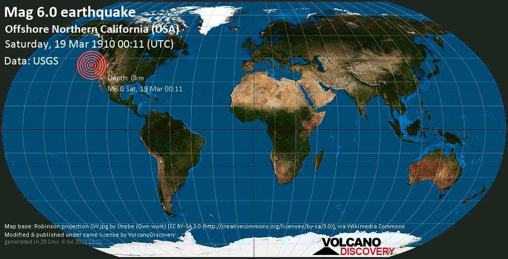 Strong mag. 6.0 earthquake  - Offshore Northern California (USA) on Saturday, 19 March 1910 at 00:11 (GMT)