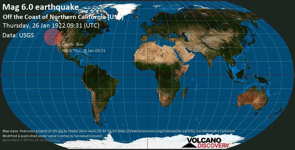 Very strong mag. 6.0 earthquake - North Pacific Ocean, 97 mi west of Eureka, Humboldt County, California, USA, on Thursday, 26 January 1922 at 09:31 (GMT)