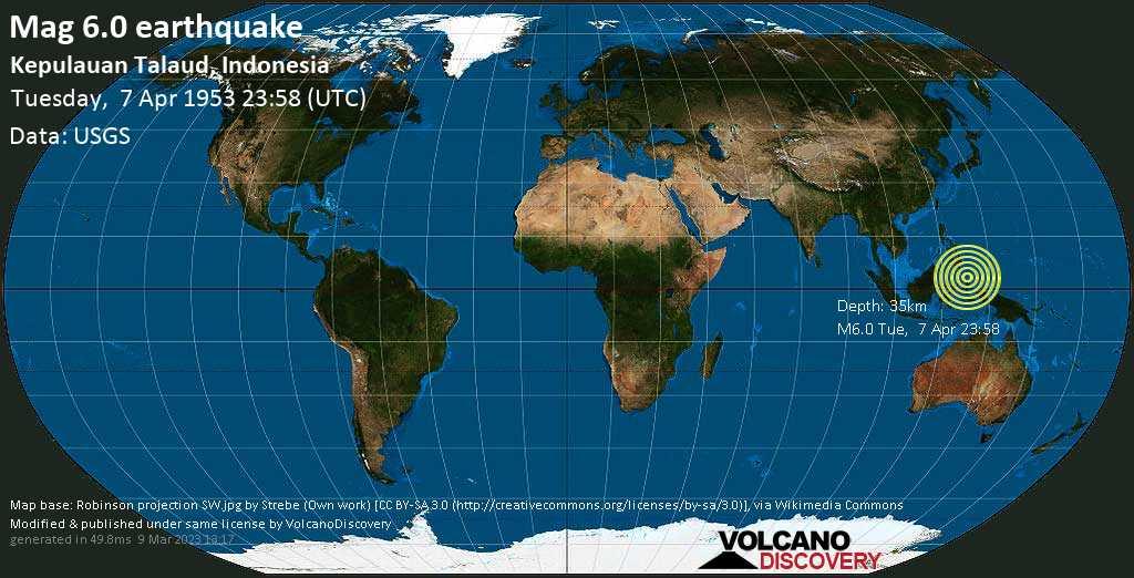 Strong mag. 6.0 earthquake  - Kepulauan Talaud, Indonesia, on Tuesday, 7 April 1953 at 23:58 (GMT)