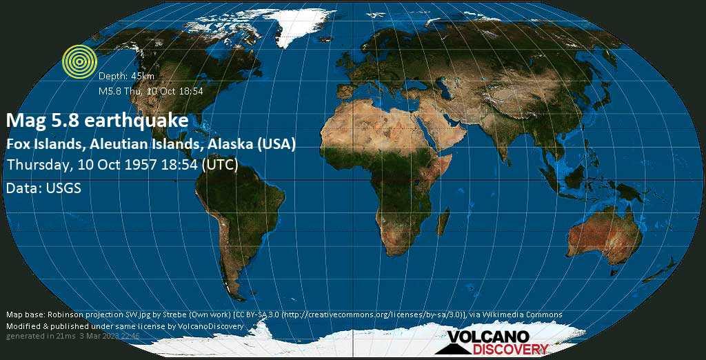 Strong mag. 5.8 earthquake - Bering Sea, 35 mi southeast of Akutan, Aleutians East County, Alaska, USA, on Thursday, 10 October 1957 at 18:54 (GMT)