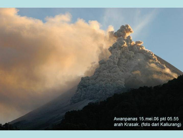 Photo of a pyroclastic flow from Merapi on 15 May 2006 (source: VSI)