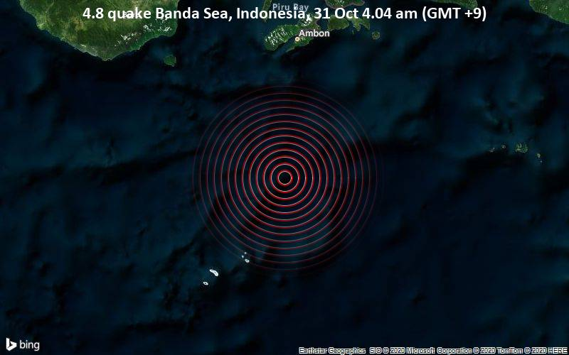4.8 quake Banda Sea, Indonesia, 31 Oct 4.04 am (GMT +9)