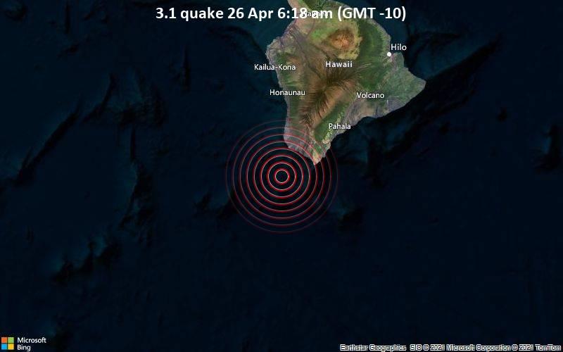 3.1 quake 26 Apr 6:18 am (GMT -10)