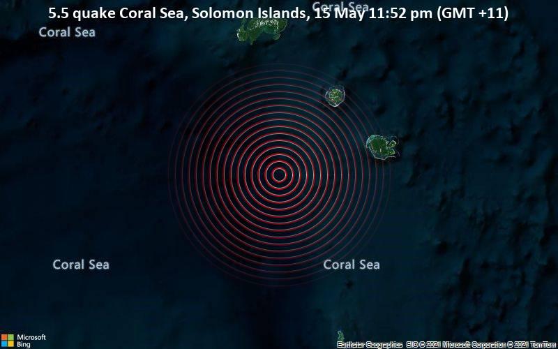 5.5 quake Coral Sea, Solomon Islands, 15 May 11:52 pm (GMT +11)